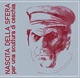 Per Una Scultura Di Ceschia by Nascita Della Sfera (2008-05-01)