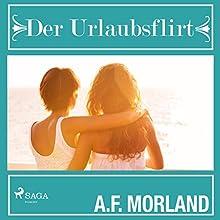 Der Urlaubsflirt Hörbuch von A. F. Morland Gesprochen von: Elke Welzel