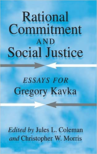 com rational commitment and social justice essays for rational commitment and social justice essays for gregory kavka