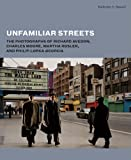 Unfamiliar Streets : The Photographs of Richard Avedon, Charles Moore, Martha Rosler, and Philip-Lorca diCorcia, Bussard, Katherine A., 0300192266