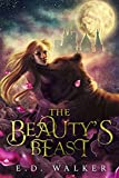 The Beauty's Beast: A Beauty and the Beast story... (The Beauty's Beast Fantasy Series)