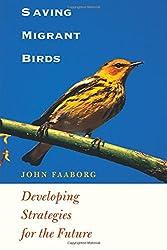 Saving Migrant Birds: Developing Strategies for the Future (Corrie Herring Hooks)