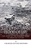 img - for The Johnstown Flood of 1889: The Story of the Deadliest Flood in American History book / textbook / text book