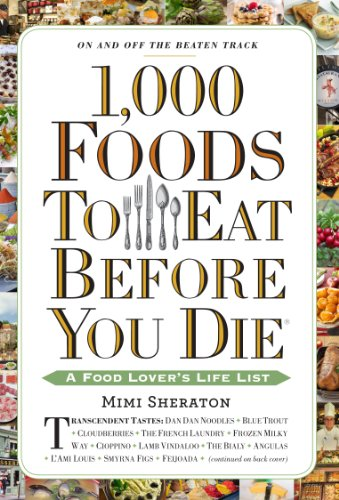 1,000 Foods To Eat Before You Die: A Food Lover's Life List by Mimi Sheraton