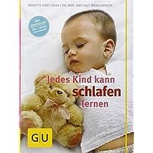 Jedes Kind kann schlafen lernen by Hartmut Morgenroth Annette Kast-Zahn (2013-08-05)