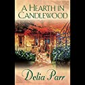A Hearth in Candlewood Audiobook by Delia Parr Narrated by Barbara Caruso