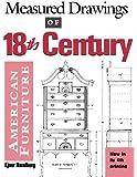Measured Drawings of 18th Century American Furniture
