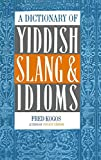 A Dictionary Of Yiddish Slang & Idioms