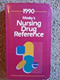 Mosby's Nursing Drug Reference, 1990, Skidmore-Roth, Linda, 080166196X