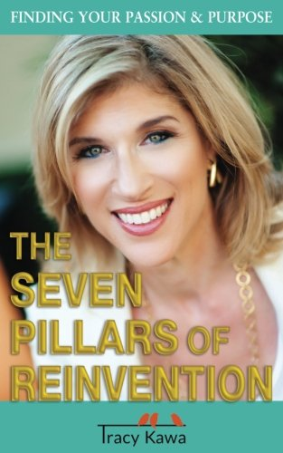 The Seven Pillars of Reinvention: Finding Your Passion & Purpose PDF