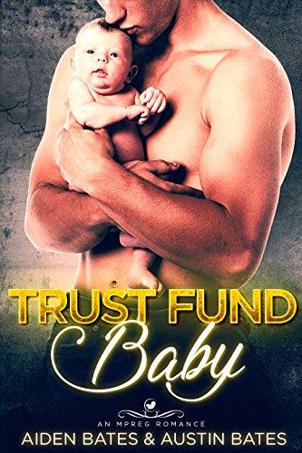 Trust Fund Baby: An Mpreg Romance (Frat Boys Baby Book 1)