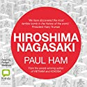 Hiroshima Nagasaki Audiobook by Paul Ham Narrated by Robert Meldrum