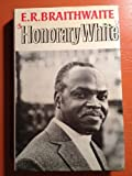 img - for Honorary White: Visit to South Africa by Edward R. Braithwaite (1975-08-21) book / textbook / text book