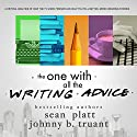 The One With All the Writing Advice Hörbuch von Sean Platt, Johnny B. Truant Gesprochen von: Nathan Agin
