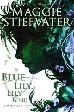 Maggie Stiefvater: Blue Lily, Lily Blue (the Raven Cycle, Book 3) (Paperback); 2015 Edition (Raven Cycle Maggie compare prices)