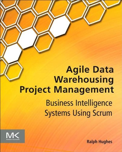 Download Agile Data Warehousing Project Management: Business Intelligence Systems Using Scrum Pdf