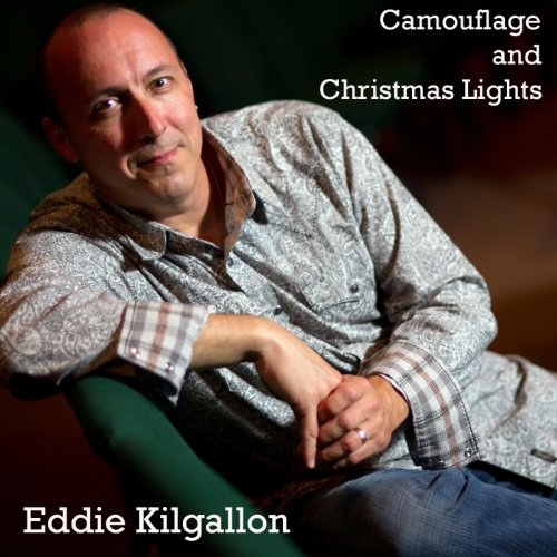 Camouflage and Christmas Lights by Eddie Kilgallon on Amazon Music -  Amazon.com - Camouflage And Christmas Lights By Eddie Kilgallon On Amazon Music