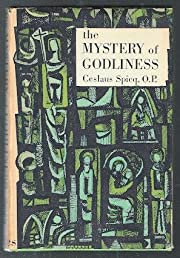 The mystery of godliness; por Ceslas Spicq