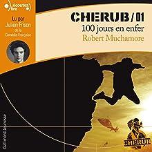 100 jours en enfer (Cherub 1) | Livre audio Auteur(s) : Robert Muchamore Narrateur(s) : Julien Frison