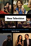"Martin Shuster, ""New Television: The Aesthetics and Politics of a Genre"" (U Chicago Press, 2017)"