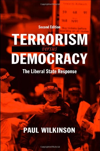 Terrorism Versus Democracy: The Liberal State Response (Political Violence)