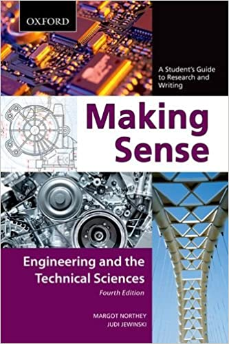Making sense in engineering and the technical sciences a students making sense in engineering and the technical sciences a students guide to research and writing margot northey judi jewinski 9780195445848 amazon fandeluxe Images