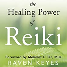 The Healing Power of Reiki: A Modern Master's Approach to Emotional, Spiritual & Physical Wellness Audiobook by Raven Keyes Narrated by John Keane, Raven Keyes