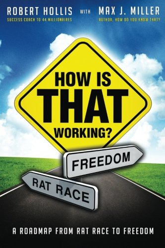51qcVeigeLL - How Is That Working?: A Roadmap from Rat Race to Freedom