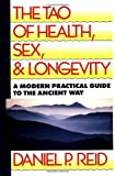 The Tao of Health, Sex, and Longevity, Daniel P. Reid and Daniel Reid, 067164811X