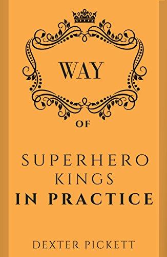 Way of Superhero Kings In Practice: The Superhero Mission Statement