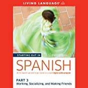 Starting Out in Spanish, Part 3: Working, Socializing, and Making Friends |  Living Language