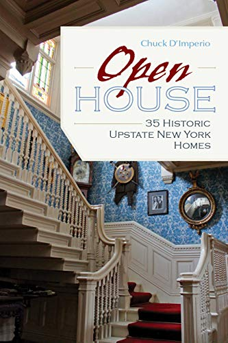 Open House: 35 Historic Upstate New York Homes (New York State Series)