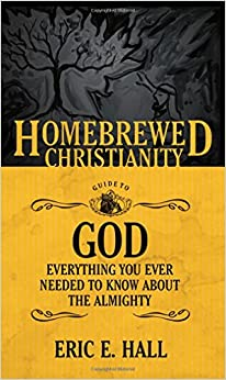 ??LINK?? The Homebrewed Christianity Guide To God: Everything You Ever Wanted To Know About The Almighty. Columbus Treasury Property inicio select portable 51qcYRI3HiL._SY344_BO1,204,203,200_