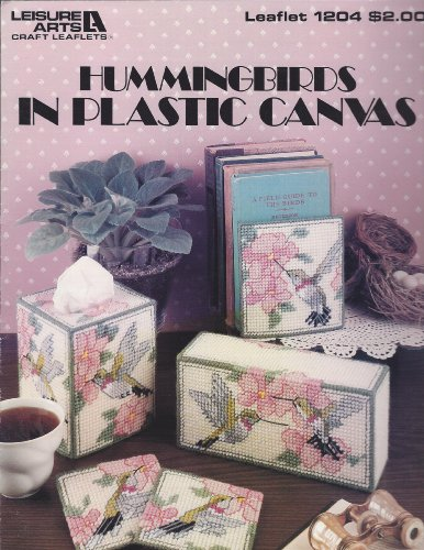 Hummingbirds in Plastic Canvas: Leisure Arts Leaflet 1204 (Craft Book)