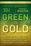 Green to Gold: How Smart Companies Use Environmental Strategy to Innovate, Create Value, and Build Competitive Advantage, Daniel C. Esty, Andrew Winston, 0470393742