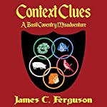 Context Clues: A Basil Coventry Misadventure | James C Ferguson
