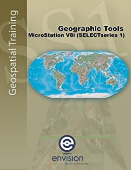 Geographic Tools - MicroStation V8i (SELECTseries 1), The Envision