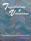 img - for Tessellations & Variations: Creating One-Patch & Two-Patch Quilts by Barbara Ann Caron (1995-05-03) book / textbook / text book