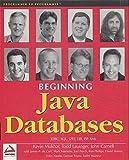 img - for Beginning Java Databases: JDBC, SQL, J2EE, EJB, JSP, XML by Kevin Mukhar (2001-08-03) book / textbook / text book