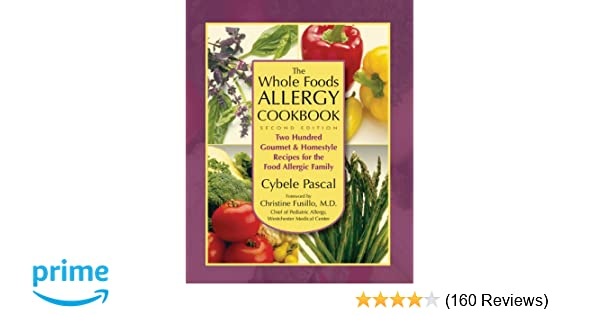 The whole foods allergy cookbook 2nd edition two hundred gourmet the whole foods allergy cookbook 2nd edition two hundred gourmet homestyle recipes for the food allergic family cybele pascal 9781890612450 forumfinder Image collections