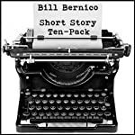 Short Story Ten-Pack | Bill Bernico