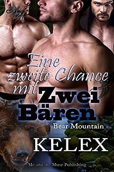 Eine zweite Chance mit zwei Bären (Bear Mountain 5) (German Edition) by [Kelex]