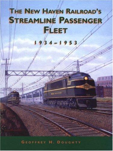 - New Haven Railroad's Streamline Passenger Fleet, 1934-1953