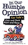 img - for In Our Humble Opinion: Car Talk's Click and Clack Rant and Rave by Tom Magliozzi (2002-05-07) book / textbook / text book