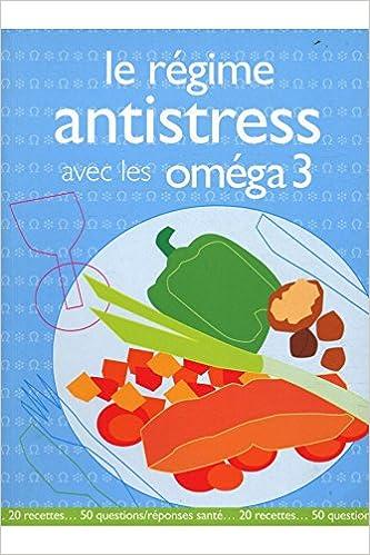 Livres Le régime antistress avec les omégas 3 / Dufour, A./ Festy, D. / Réf: 30577 pdf ebook