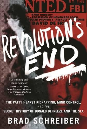 Revolution's End: The Patty Hearst Kidnapping, Mind Control, and the Secret History of Donald DeFreeze and the SLA PDF