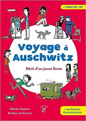 Voyage à Auschwitz : récit d'un jeune Rrom