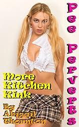 Pee Perverts: More Kitchen Kink