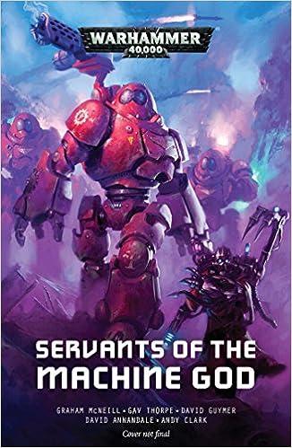 Servants of the Machine God (Adeptus Mechanicus): Various