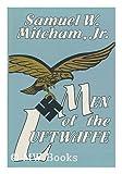 Men of the Luftwaffe, Samuel W. Mitcham, 0891413081